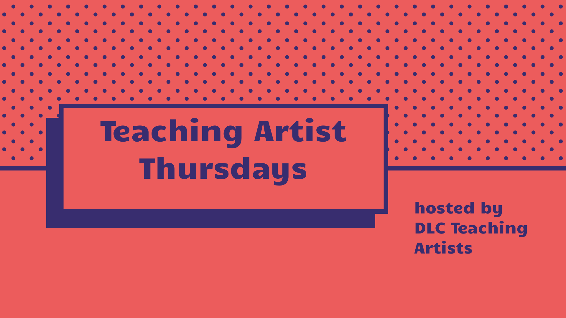 Teaching Artist Thursdays